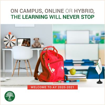 On CAMPUS, ONLINE OR HYBRID, THE LEARNING WILL NEVER STOP